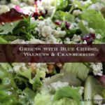 Fit Fridays: Salad Greens with Blue Cheese, Walnuts & Cranberries