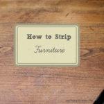 DIY: How to Strip Furniture