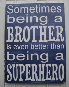 Sometimes Being A Brother…
