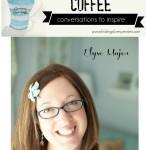 Creativity Over Coffee: Elyse Major