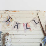 A Fall Banner Free Printable and Our Mantel
