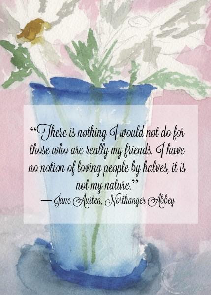 Jane Austen Friendship Quote Daisy Watercolor