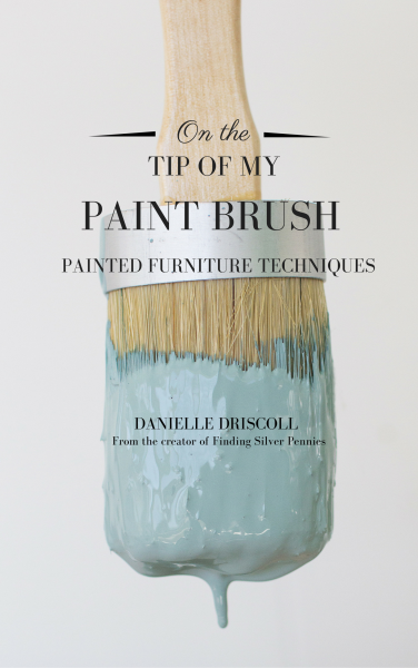 On The Tip of My Paint Brush: Painted Furniture Techniques eBook by Danielle Driscoll. www.findingsilverpennies.com