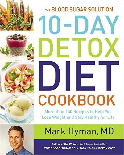 The 10 Day Detox Diet Cookbook by Dr. Mark Hyman