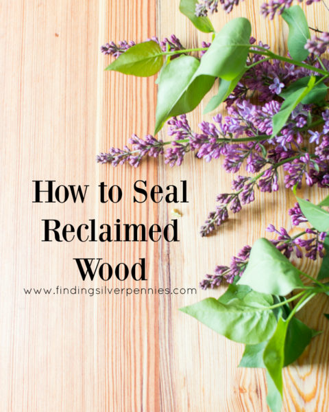 How to Seal Reclaimed Wood