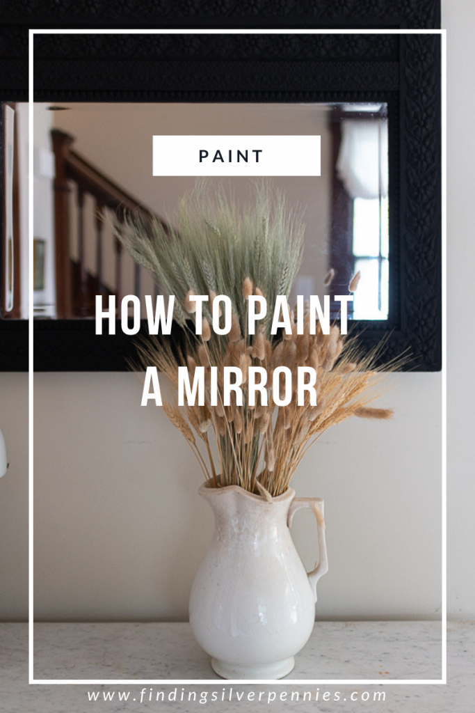 How To Paint A Mirror Finding Silver Pennies